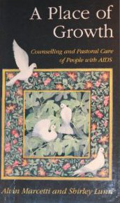 A Place of Growth: Counselling and Pastoral Care of People with AIDS