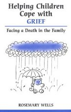 Helping Children Cope with Grief: facing a death in the family